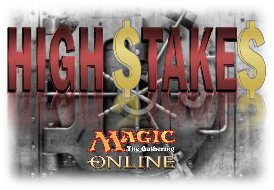 High Stakes MTGO – May 15th to May 21st